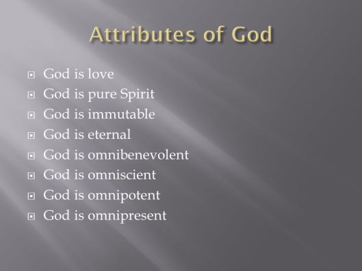 Attributes+of+God+God+is+love+God+is+pure+Spirit+God+is+immutable